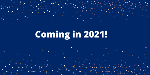 Coming in 2021!